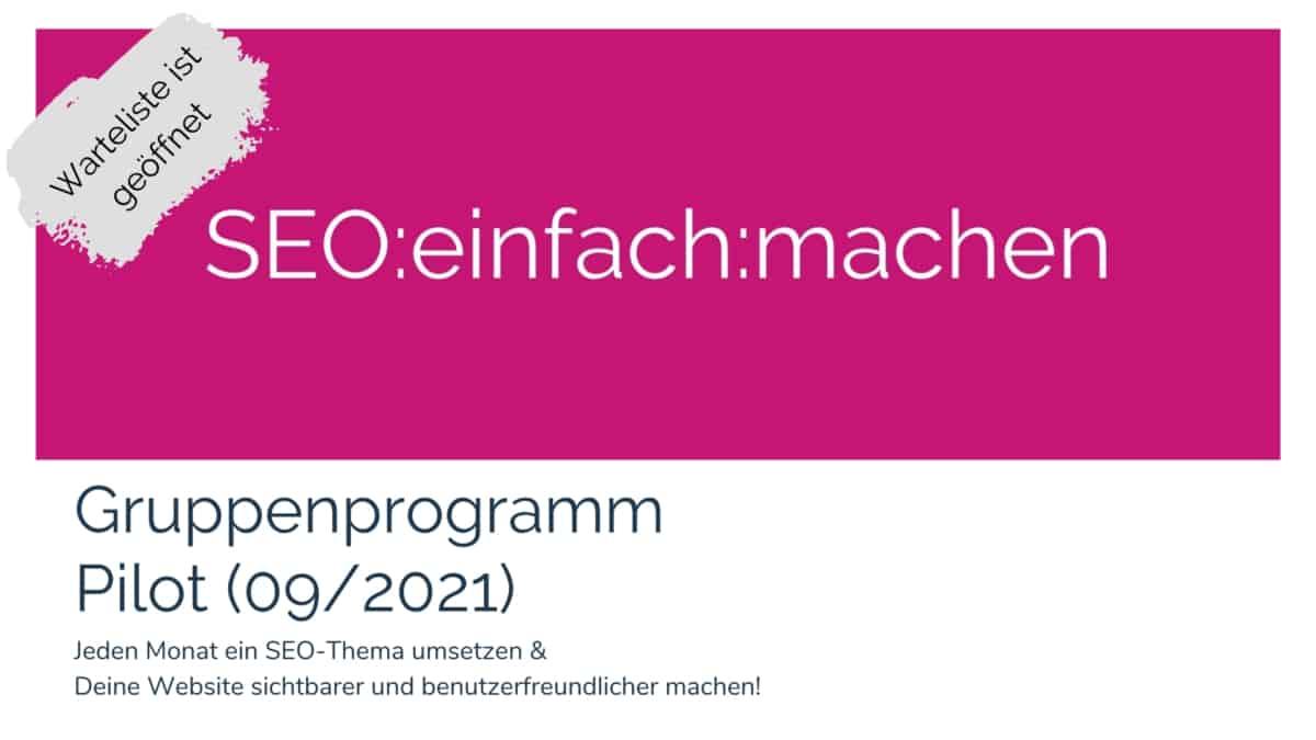 Teaser SEO:einfach:machen-Gruppenprogramm - Pilot 09/2021